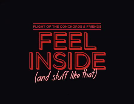 Flight of the Conchords – Feel Inside (and stuff like that)