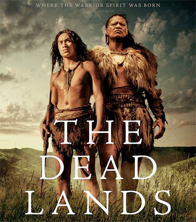 Maori Martial Arts Rule the Big Screen in The Dead Lands